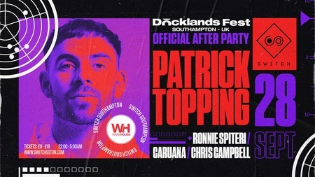 Docklands Afterparty w/ Patrick Topping