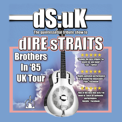 DS:UK | Tribute to Dire Straits |Brothers in 85 Tour
