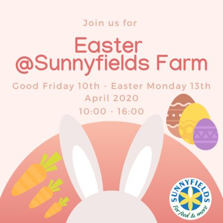 Easter @Sunnyfields Farm 10th - 13th April 2020