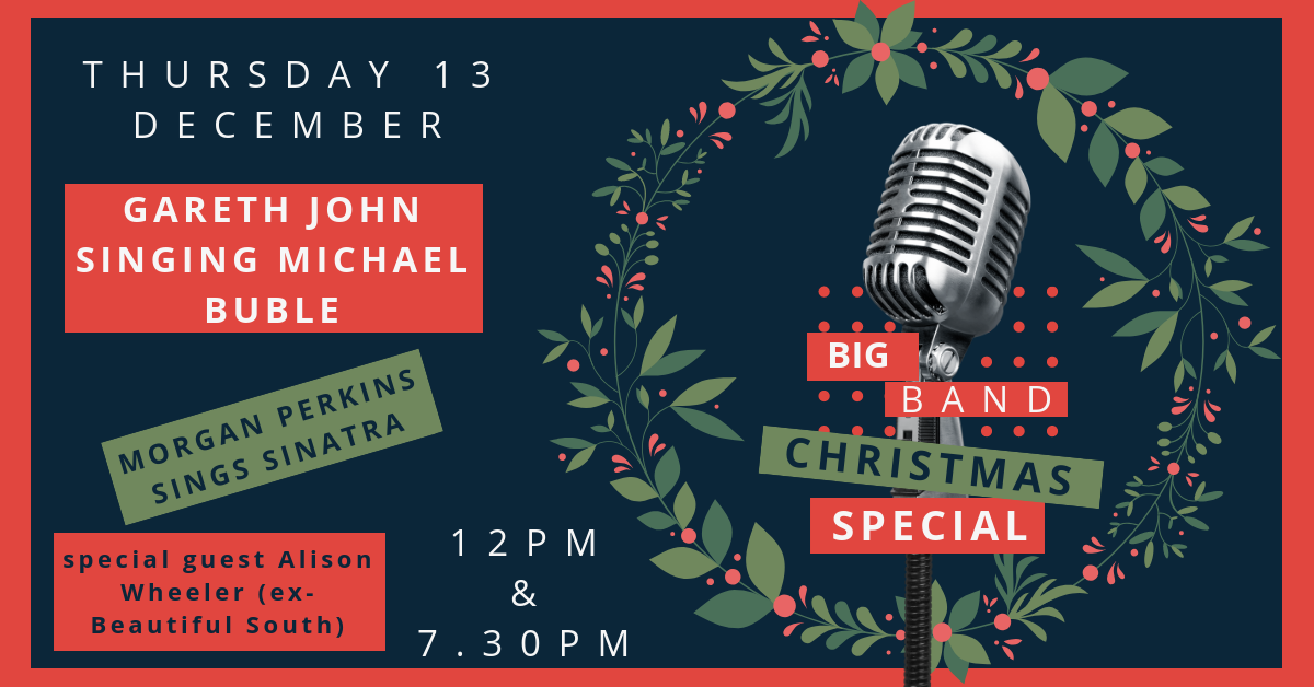 BIG BAND SPECIAL CHRISTMAS CORPORATE PARTY - MATINEE